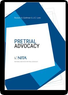 Pretrial Advocacy by Rebuen A. Guttman and J. C. Lore